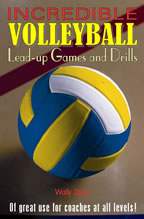 Incredible Volleyball Lead-up Games and Drills
